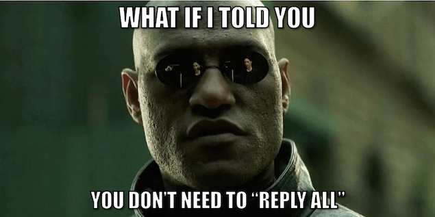 You Don't Need to Reply All